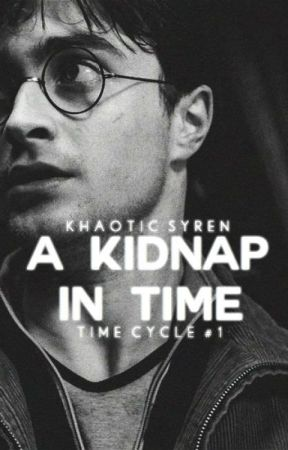A Kidnap in Time (Harry Potter Fanfic) - Ch 6: Fear & A New