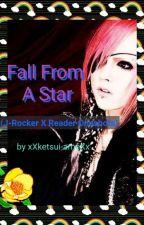 Fall From A Star (J-Rocker X Reader Oneshots) by xXketsui-ameXx