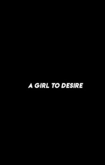 A Girl To Desire ↬ Jesus Adams Foster