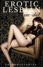 Erotic Lesbian One Shots by PoisonIvysKiss