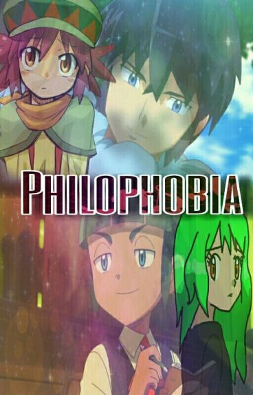 Philophobia~ {Marissonshipping And Greenhairshipping Story}