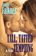 Tall, Tatted, and Tempting by Tammy Falkner by tfalkner