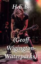 H.E.B.  (Geoff Wigington-Waterparks)  by Waterparksaddicted