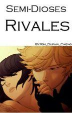 Semi-dioses rivales [MLB]  by Rin_Dupain_Cheng