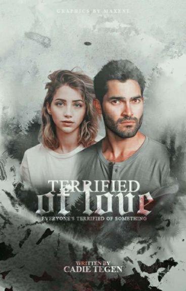 Terrified Of Love ~Teen Wolf