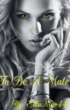 To Be A Mate by EllaMae44