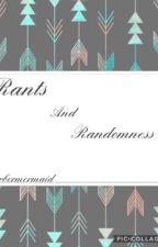 Rants and Randomness  by GerberMermaid