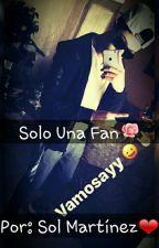 Solo Una Fan by MartinezSol270