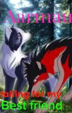 Aarmau ~Falling for my best friend~ A wolfs story {COMPLETED} by CrazyFanGirl_4173