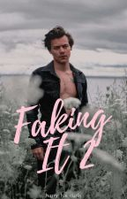 Faking It 2 || Harlena by harry_his_curls