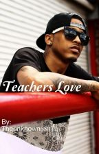 A Teachers Love  by Ms-Unknown-