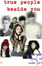True People Beside You by eyesmile_09