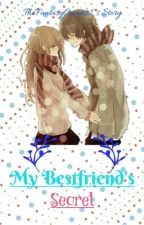 My Best Friend's Secret [Completed] by TheFantasyCreator1