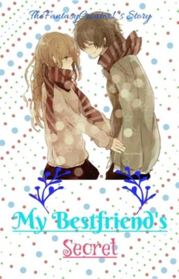 My Best Friend's Secret [Completed]