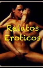 Relatos Eroticos  by Pialorca290