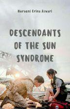 Descendant OF The Sun Syndrome by nuraenieaswari