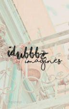 Idubbbz ⚛ Imagines by pnkssn