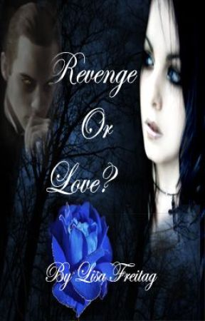 Revenge or Love? by LisaAnnFreitag