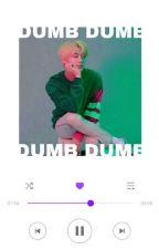 dumb dumb [ osh ] by artificialkook