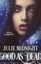 Good As Dead (Book One of The Skin Witch Series) by JulieMidnight