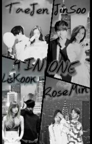 4 In One (Blackpink And BTS Fanfic)
