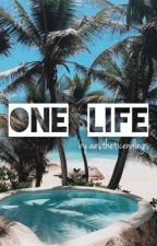 One Life | g by aestheticendings