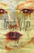Through My Eyes by Mylor4e