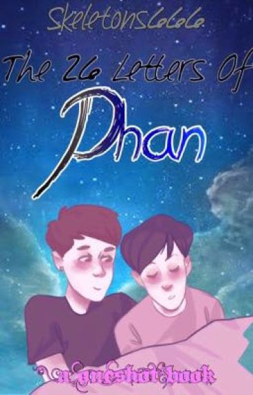 The 26 Letters Of Phan (A Oneshot Book)
