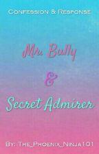 Mr. Bully & Secret Admirer by The_Phoenix_Ninja101