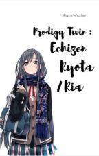 Prodigy Twin : Echizen Ryota | Ria [Under Construction] by PazoWritter