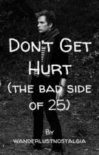 Don't Get Hurt (The Bad Side of 25) - Peterick by wanderlustnostalgia