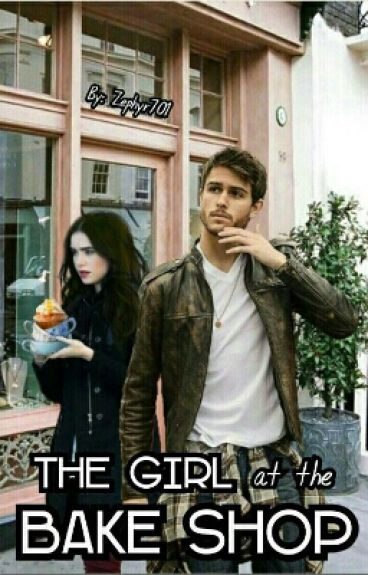 The Girl At The Bake Shop *Book 1* [DONE]