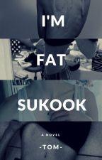 ☠ I'm Fat 【Sukook/Yoonkook】 ☠ by IrasemaOrtiz5