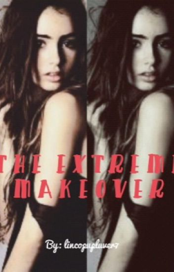 The Extreme Makeover