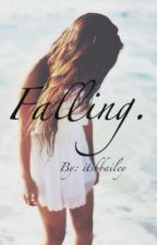 Falling. (Harry Styles) by itsbbailey