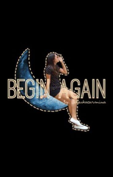 Begin Again (Jhobea)