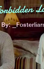 Forbidden Love by _Fosterliars_