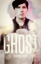 Ghost | Dan and Phil fanfic by VictoriaEubanks