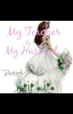 My Teacher Is My Husband by nailiaulia23