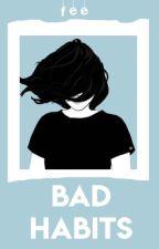 [CHS 1]: Bad Habits by farsyaiueo