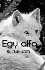 Egy Alfa és semmi több  by Julcsi378