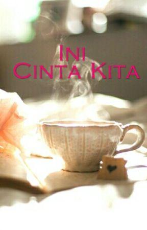 Novel: Ini Cinta Kita by SitiFatimahShokri