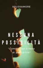 Nessuna possibilità ||Federico Rossi|| by soloxamore