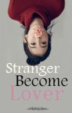 Stranger Become Lover by vanillapch