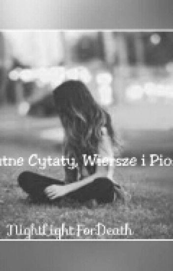 Smutne Cytaty Wiersze Piosenki I Krótkie Opowieści Night Is