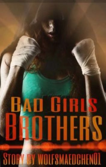 Bad Girls Brothers