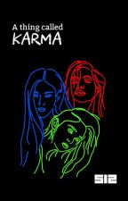 A Thing Called Karma by makeyoumine13