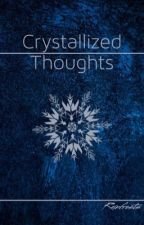 Crystallized Thoughts by Rainfrosts
