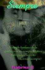 SIEMPRE by IsabelMartinez022