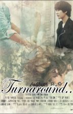 Turnaround... [PRIVATE] by babyleejunhee